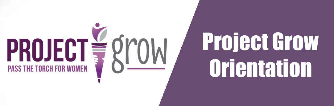 Project Grow Orientation